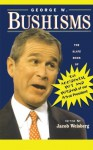 George W. Bushisms: The Slate Book of Accidental Wit and Wisdom of Our 43rd President Paperback - January 1, 2001 - Jacob Weisberg