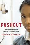 Pushout: The Criminalization of Black Girls in Schools by Morris Monique W. (2016-05-03) Hardcover - Morris Monique W.