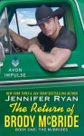 The Return of Brody McBride - Jennifer Ryan