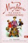Mary Poppins na ulicy Czereśniowej - Pamela L. Travers, Kroszczyński Stanisław