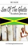 Son Of The Ghetto - Magik, M. Richards, L. Reid