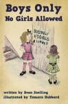 Boys Only, No Girls Allowed - Dean Snelling, Tamara Hubbard, Eloise J Knapp