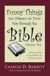 Funny Things Can Happen on Your Way Through the Bible 2.0: Humor and Wit in the Catholic and Orthodox Canons - Charles D. Barrett, John M. Bullard