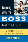 Winning with the Boss from Hell: A Survival Guide - Shaun Belding