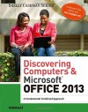 Discovering Computers & Microsoft Office 2013: A Fundamental Combined Approach (Shelly Cashman Series) - Misty E. Vermaat
