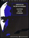 Arnold Schoenberg: Notes, Sets, Forms - Silvina Milstein, Arnold Whittall