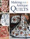 Making Antique Quilts - Rita Weiss