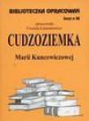 Biblioteczka opracowań. Zeszyt 88. Cudzoziemka Marii Kuncewiczowej - Urszula Lementowicz