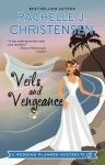 Veils and Vengeance - Rachelle J. Christensen