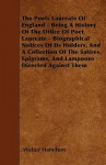 The Poets Laureate of England - Being a History of the Office of Poet Laureate - Biographical Notices of Its Holders, and a Collection of the Satires - Walter Hamilton