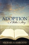 Adoption: A Father's Story - Michael Garland