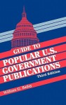 Guide to Popular U.S. Government Publications ( Guide to Popular U.S. Government Publications ) - William G. Bailey