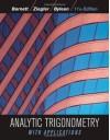 Analytic Trigonometry with Applications - Raymond A. Barnett, Michael R. Ziegler, Karl E. Byleen