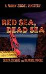 Red Sea, Dead Sea, a Fanny Zindel Mystery - Serita Stevens, Rayanne Moore