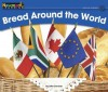 Bread Around the World (Rising Readers) - John Serrano