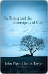 Suffering and the Sovereignty of God - John Piper, Justin Taylor