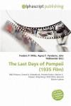The Last Days of Pompeii (1935 Film) - Agnes F. Vandome, John McBrewster, Sam B Miller II