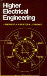Higher Electrical Engineering - J. Shepherd, A.H. Morton, L.F. Spence