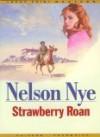 Strawberry Roan - Nelson C. Nye