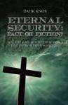 Eternal Securtiy: Fact or Fiction? - Warren B. Dahk Knox, Kellie Warren-Underwood