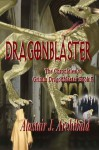 Dragonblaster [The Chronicles of Grimm Dragonblaster Book 5] - Alastair J. Archibald