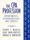 CPA Profession: Opportunities, Responsibilities and Services - Harry T. Magill, Thomas R. Robinson, Gary John Previts