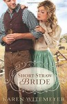 Short-Straw Bride Paperback June 1, 2012 - Karen Witemeyer