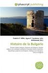 Histoire de La Bulgarie - Frederic P. Miller, Agnes F. Vandome, John McBrewster