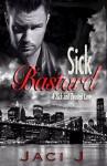 Sick Bastard - Jaci J.