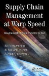 Supply Chain Management at Warp Speed: Integrating the System from End to End - Eli Schragenheim, H. William Dettmer