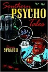 Southern Psycho Tales - Bruce Strauch