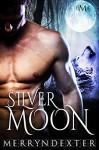 Silver Moon (Hot Moon Rising #6) - Merryn Dexter