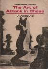 Art of Attack in Chess - Vladimir Vukovic, A.F. Bottrall, P.H. Clarke