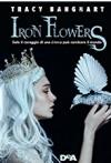 Iron Flowers - Federica Ressi, Tracy E. Banghart