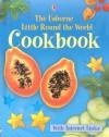 Little Round the World Cookbook - Internet Linked - Angela Wilkes, Fiona Watt