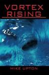 Vortex Rising - Mike Upton