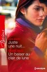 Juste une nuit... - Un baiser au clair de lune (Passions) (French Edition) - Crystal Green, Maya Banks