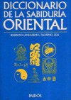Diccionario de la sabiduria oriental/ Dictionary of the Oriental Wisdom: Budismo, Hinduismo, Taoismo Y Zen/ Buddhism, Hinduism, Taoism, and Zen - Various