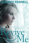 Revive Me - Charity Ferrell