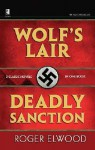 OSS Chronicles: Wolf's Lair & Deadly Sanction - Roger Elwood