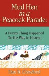 Mud Hen in a Peacock Parade - Dan R. Crawford