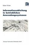 Informationsableitung in Betrieblichen Anwendungssystemen - Robert Winter