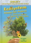 Ecosystem Science Fair Projects, Revised and Expanded Using the Scientific Method - Pam Walker, Elaine Wood