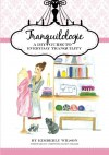 Tranquilologie: A DIY Guide To Everyday Tranquility - Kimberly Wilson
