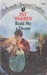Build Me a Dream - Pat Warren