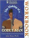 The Making of a Godly Man Workbook - John T. Trent