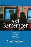 As I Remember: A Walk Through My Years at Hughes Aircraft 1961-1997 - Scott Walker