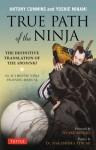 True Path of the Ninja: The Definitive Translation of the Shoninki - Antony Cummins, Yoshie Minami, Otake Risuke, Nakashima Atsumi, Atsumi Nakashime, Atsume Nakashima, Nakashima Atsume