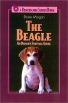 The Beagle: An Owner's Survival Guide - Diane Morgan