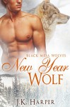 New Year Wolf (Paranormal Shapeshifter Romance) (Black Mesa Wolves #4.75): (A Black Mesa Wolves Holiday Short Story) - J.K. Harper